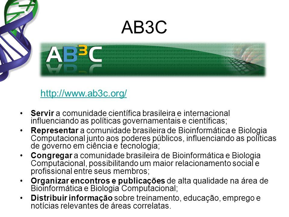 AB3C Servir a comunidade científica brasileira e internacional influenciando as políticas governamentais e científicas; Representar a comunidade brasileira de Bioinformática e Biologia Computacional junto aos poderes públicos, influenciando as políticas de governo em ciência e tecnologia; Congregar a comunidade brasileira de Bioinformática e Biologia Computacional, possibilitando um maior relacionamento social e profissional entre seus membros; Organizar encontros e publicações de alta qualidade na área de Bioinformática e Biologia Computacional; Distribuir informação sobre treinamento, educação, emprego e notícias relevantes de áreas correlatas.