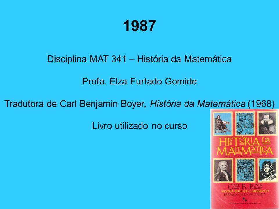 1987 Disciplina MAT 341 – História da Matemática Profa.