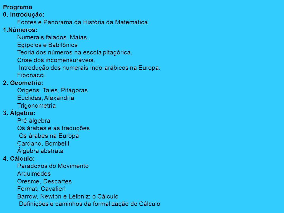 Programa 0.Introdução: Fontes e Panorama da História da Matemática 1.Números: Numerais falados.