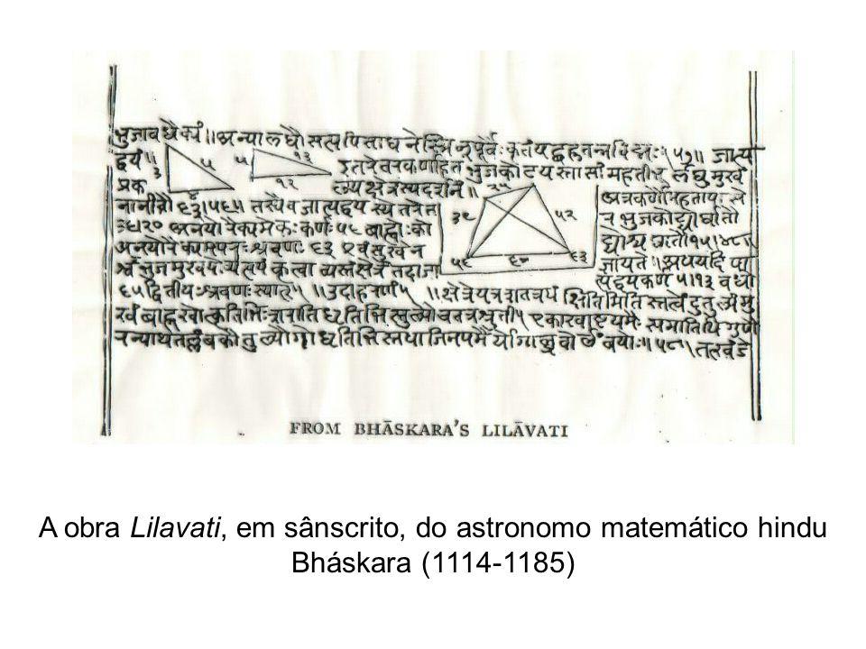 A obra Lilavati, em sânscrito, do astronomo matemático hindu Bháskara (1114-1185)