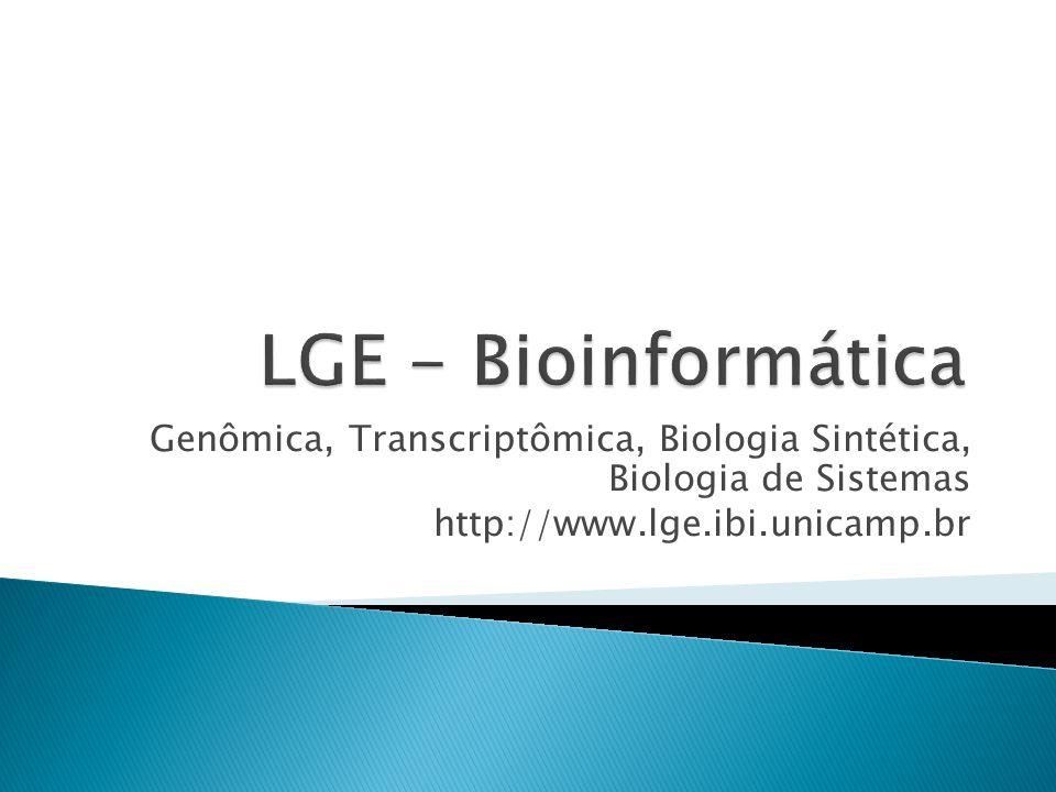 Genômica, Transcriptômica, Biologia Sintética, Biologia de Sistemas http://www.lge.ibi.unicamp.br