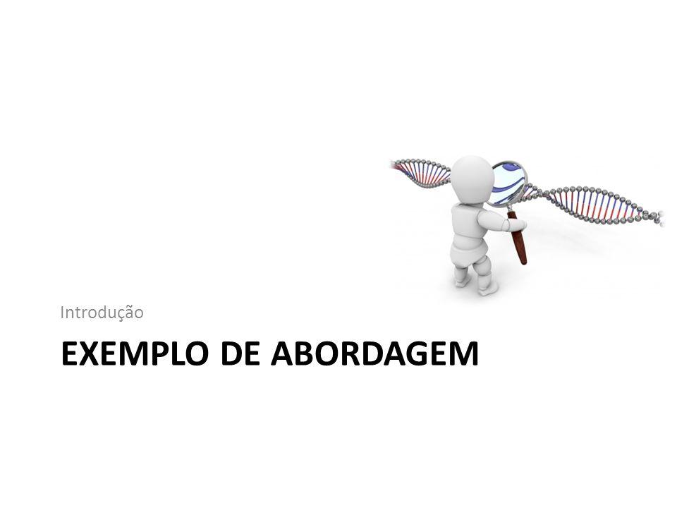 EXEMPLO DE ABORDAGEM Introdução
