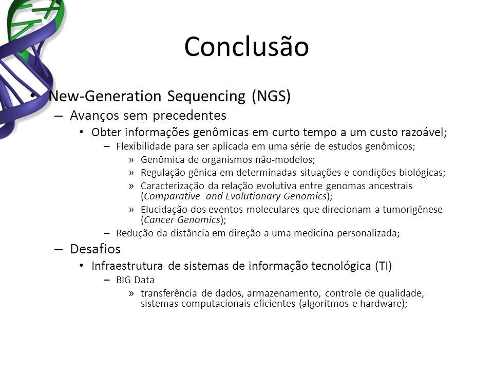 New-Generation Sequencing (NGS) – Avanços sem precedentes Obter informações genômicas em curto tempo a um custo razoável; – Flexibilidade para ser apl