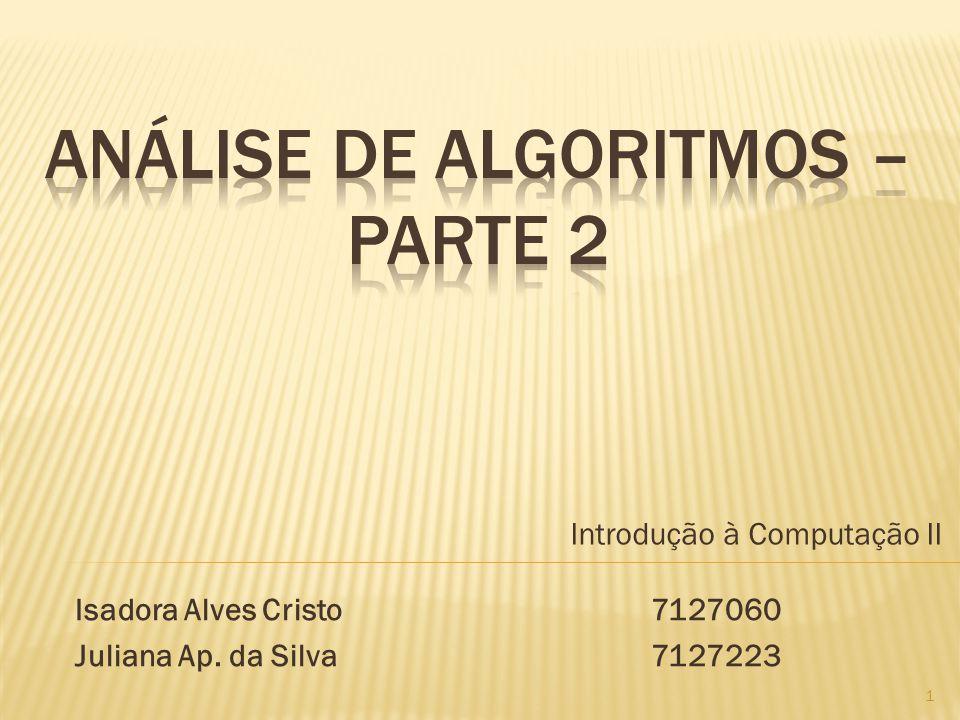 Introdução à Computação II Isadora Alves Cristo7127060 Juliana Ap. da Silva 7127223 1