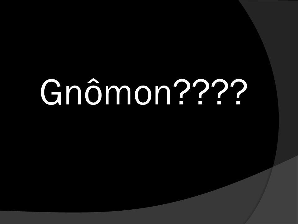 Gnômon????