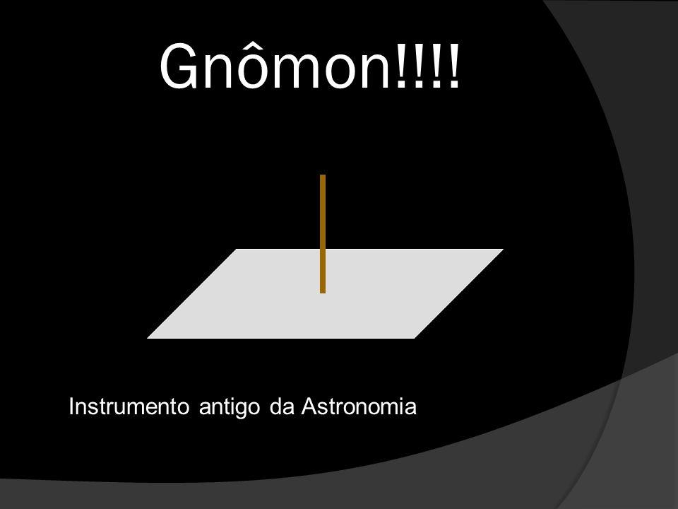 Gnômon!!!! Instrumento antigo da Astronomia