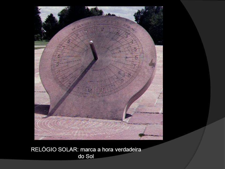 RELÓGIO SOLAR: marca a hora verdadeira do Sol