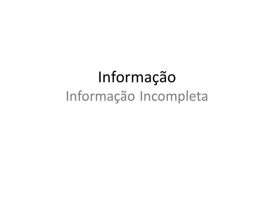 Informação Informação Incompleta