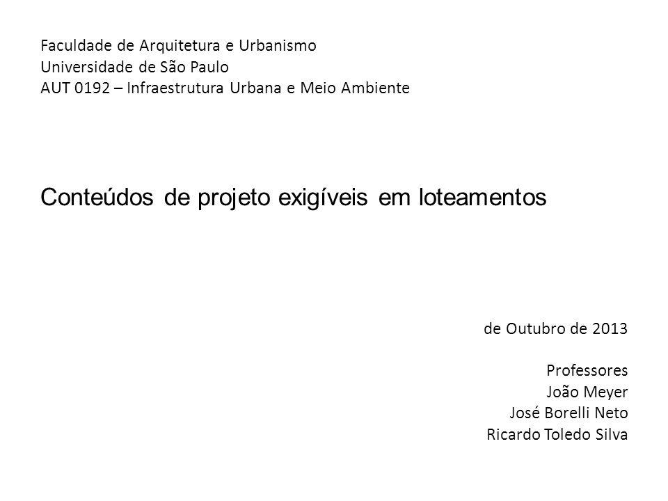 Faculdade de Arquitetura e Urbanismo Universidade de São Paulo AUT 0192 – Infraestrutura Urbana e Meio Ambiente Conteúdos de projeto exigíveis em lote