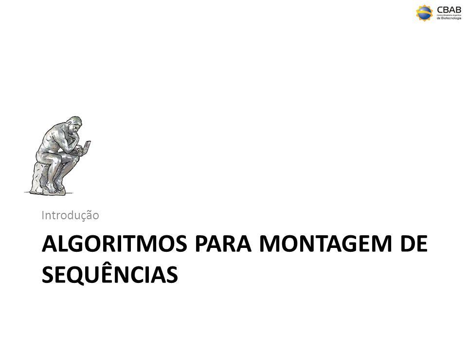 ALGORITMOS PARA MONTAGEM DE SEQUÊNCIAS Introdução