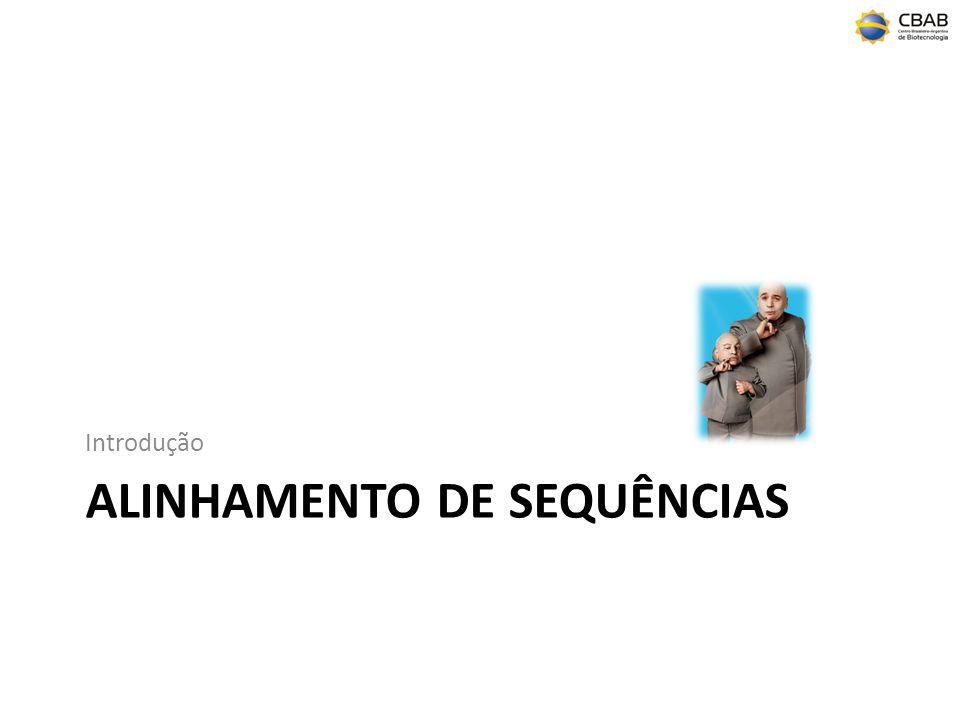 ALINHAMENTO DE SEQUÊNCIAS Introdução