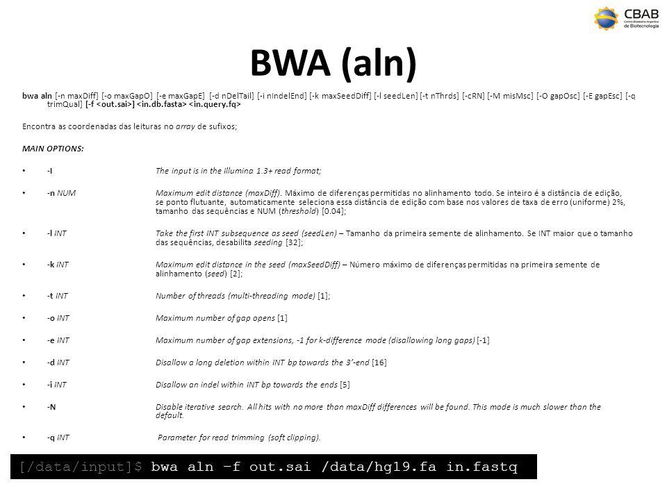 BWA (aln) bwa aln [-n maxDiff] [-o maxGapO] [-e maxGapE] [-d nDelTail] [-i nIndelEnd] [-k maxSeedDiff] [-l seedLen] [-t nThrds] [-cRN] [-M misMsc] [-O