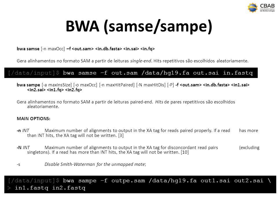 BWA (samse/sampe) bwa samse [-n maxOcc] –f Gera alinhamentos no formato SAM a partir de leituras single-end. Hits repetitivos são escolhidos aleatoria