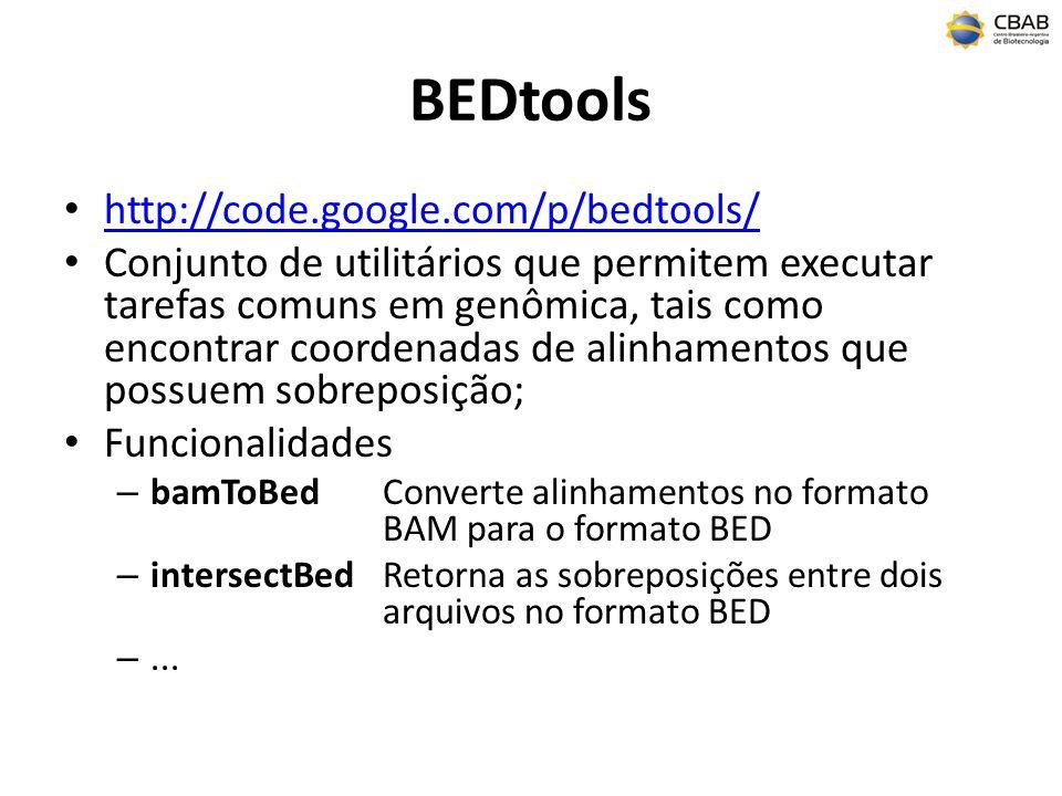 BEDtools http://code.google.com/p/bedtools/ Conjunto de utilitários que permitem executar tarefas comuns em genômica, tais como encontrar coordenadas