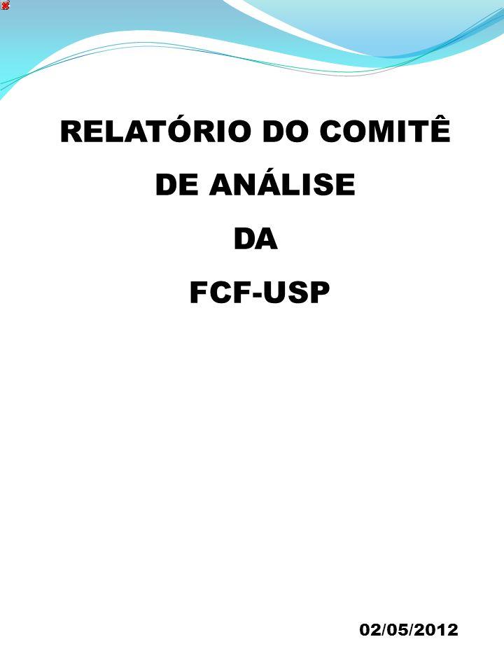 RELATÓRIO DO COMITÊ DE ANÁLISE DA FCF-USP 02/05/2012