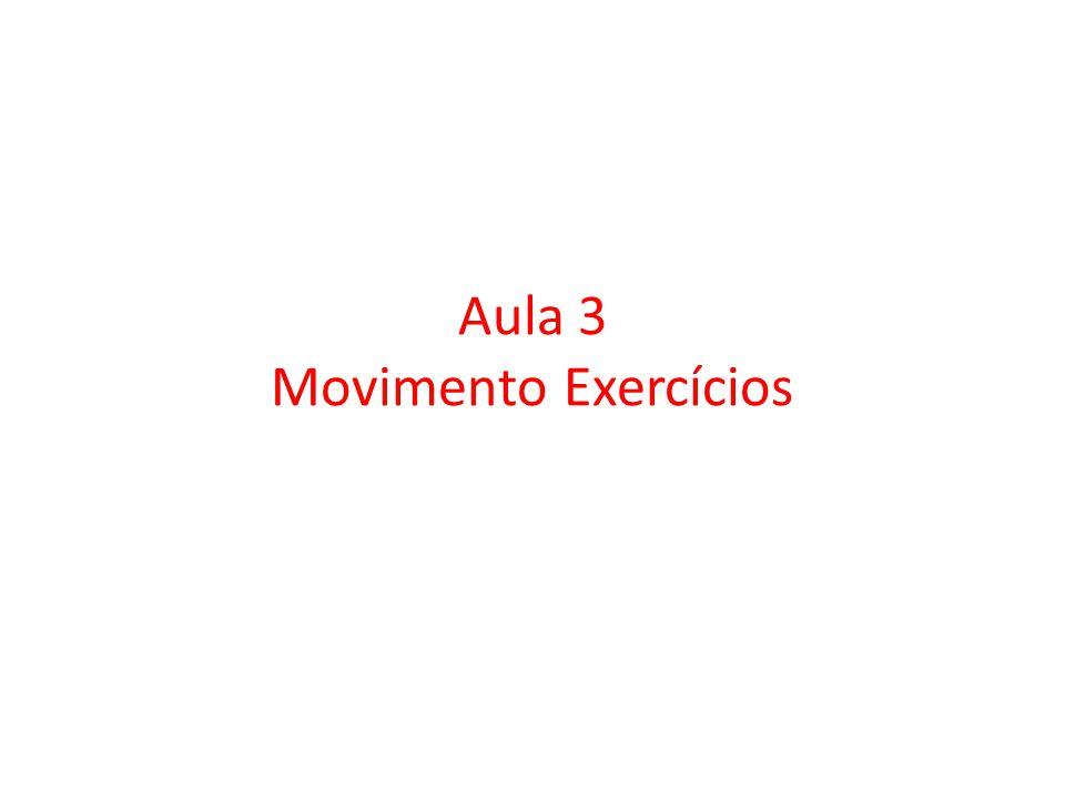Aula 3 Movimento Exercícios