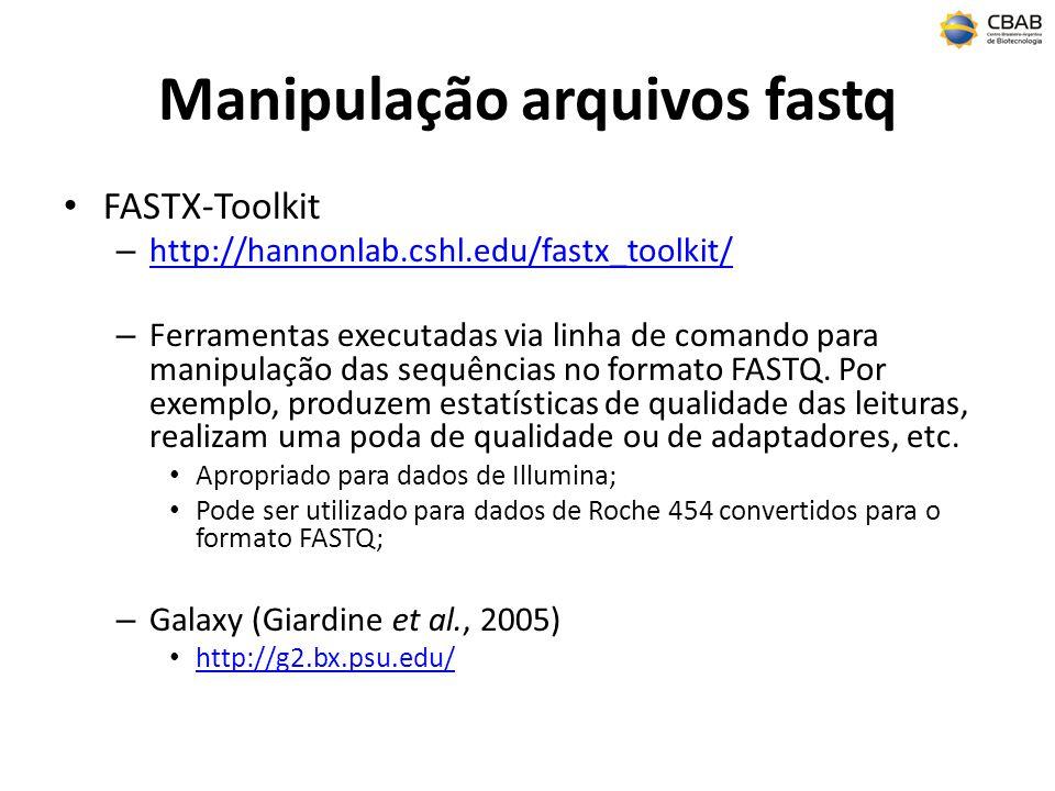 Manipulação arquivos fastq FASTX-Toolkit – http://hannonlab.cshl.edu/fastx_toolkit/ http://hannonlab.cshl.edu/fastx_toolkit/ – Ferramentas executadas