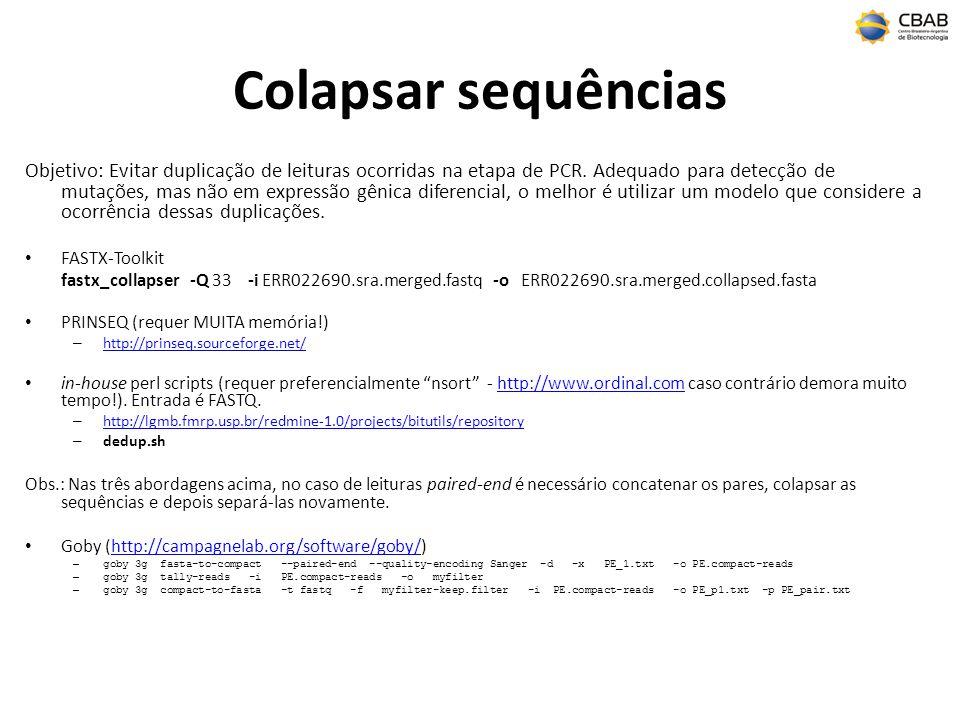 Colapsar sequências Objetivo: Evitar duplicação de leituras ocorridas na etapa de PCR. Adequado para detecção de mutações, mas não em expressão gênica