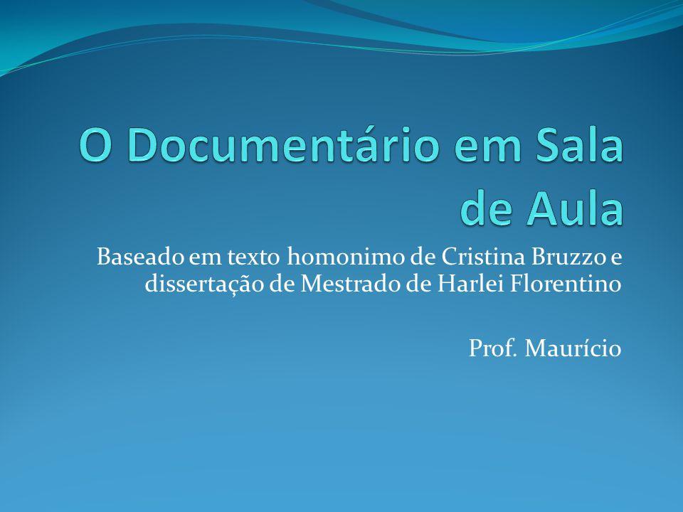 Baseado em texto homonimo de Cristina Bruzzo e dissertação de Mestrado de Harlei Florentino Prof. Maurício