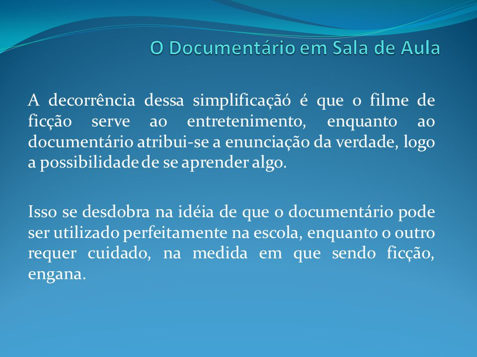 Então..Se não a verdade, o que define um documentário.