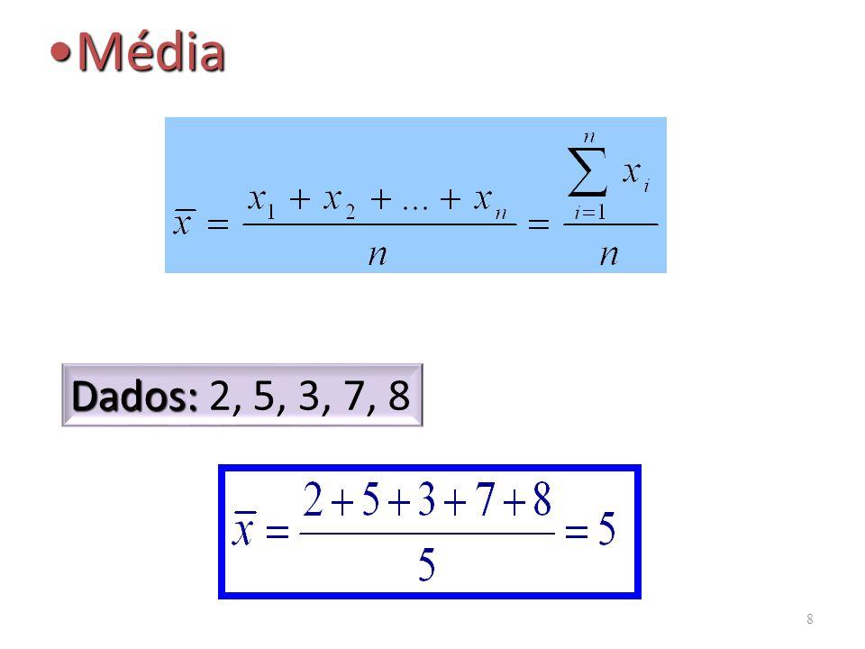 MedianaMediana dados ordenados A mediana é o valor da variável que ocupa a posição central de um conjunto de n dados ordenados.