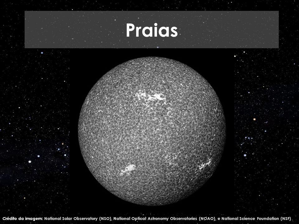 Praias Crédito da imagem: National Solar Observatory (NSO), National Optical Astronomy Observatories (NOAO), e National Science Foundation (NSF)