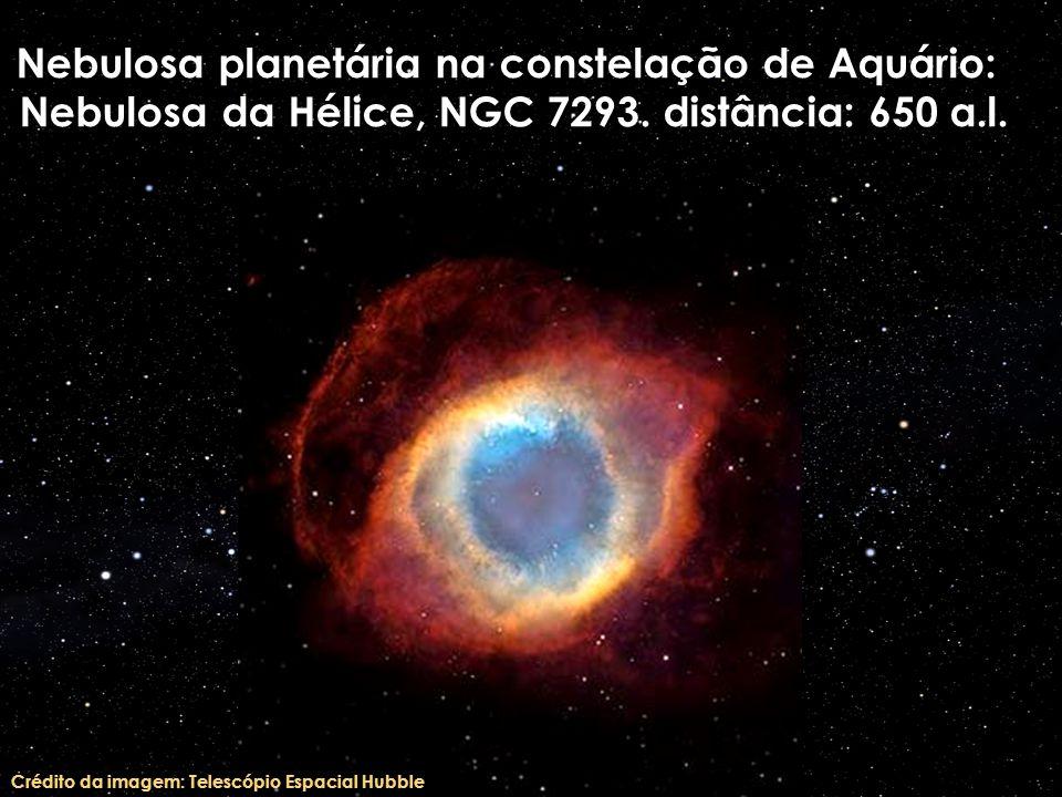 Nebulosa planetária na constelação de Aquário: Nebulosa da Hélice, NGC 7293. distância: 650 a.l. Crédito da imagem: Telescópio Espacial Hubble