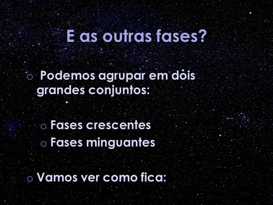 E as outras fases.
