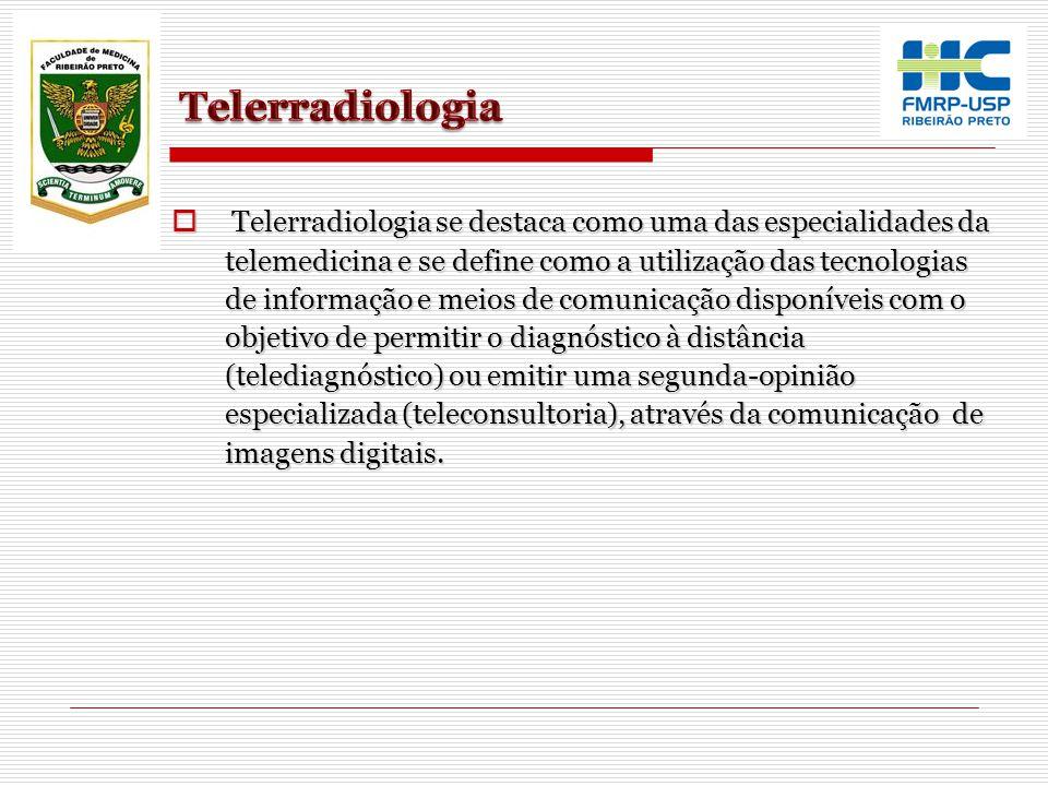 Telerradiologia se destaca como uma das especialidades da telemedicina e se define como a utilização das tecnologias de informação e meios de comunica