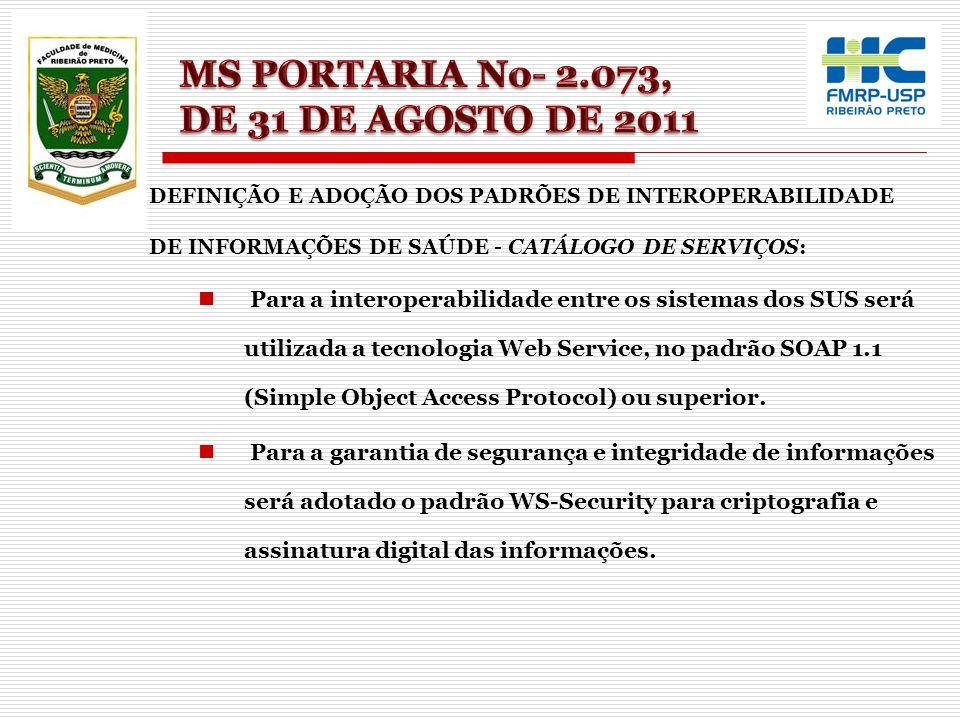 DEFINIÇÃO E ADOÇÃO DOS PADRÕES DE INTEROPERABILIDADE DE INFORMAÇÕES DE SAÚDE - CATÁLOGO DE SERVIÇOS: Para a interoperabilidade entre os sistemas dos S