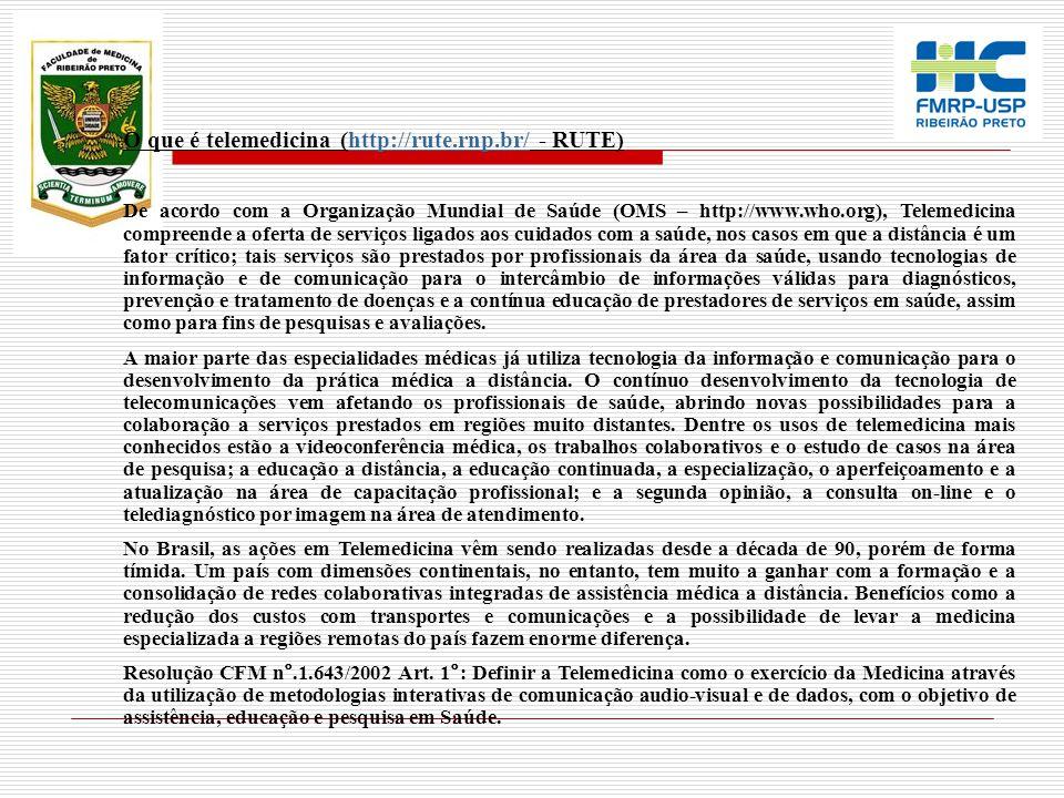 O que é telemedicina (http://rute.rnp.br/ - RUTE)http://rute.rnp.br/ De acordo com a Organização Mundial de Saúde (OMS – http://www.who.org), Telemedi