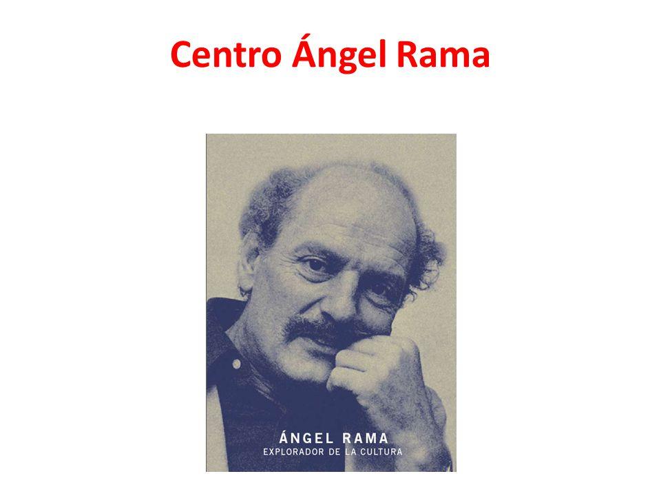 Ángel Rama Ángel Rama, intelectual uruguaio, dedicou-se a pensar e agir no sentido da integração dos intelectuais e das produções culturais da América Latina.