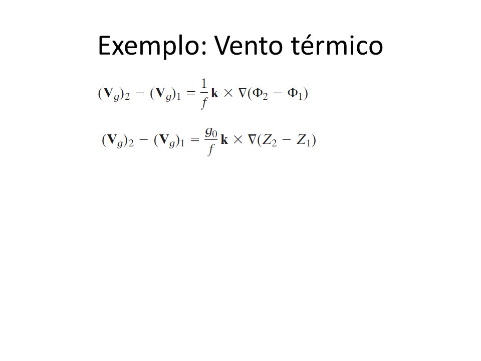 Exemplo: Vento térmico
