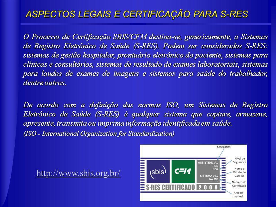 O Processo de Certificação SBIS/CFM destina-se, genericamente, a Sistemas de Registro Eletrônico de Saúde (S-RES).