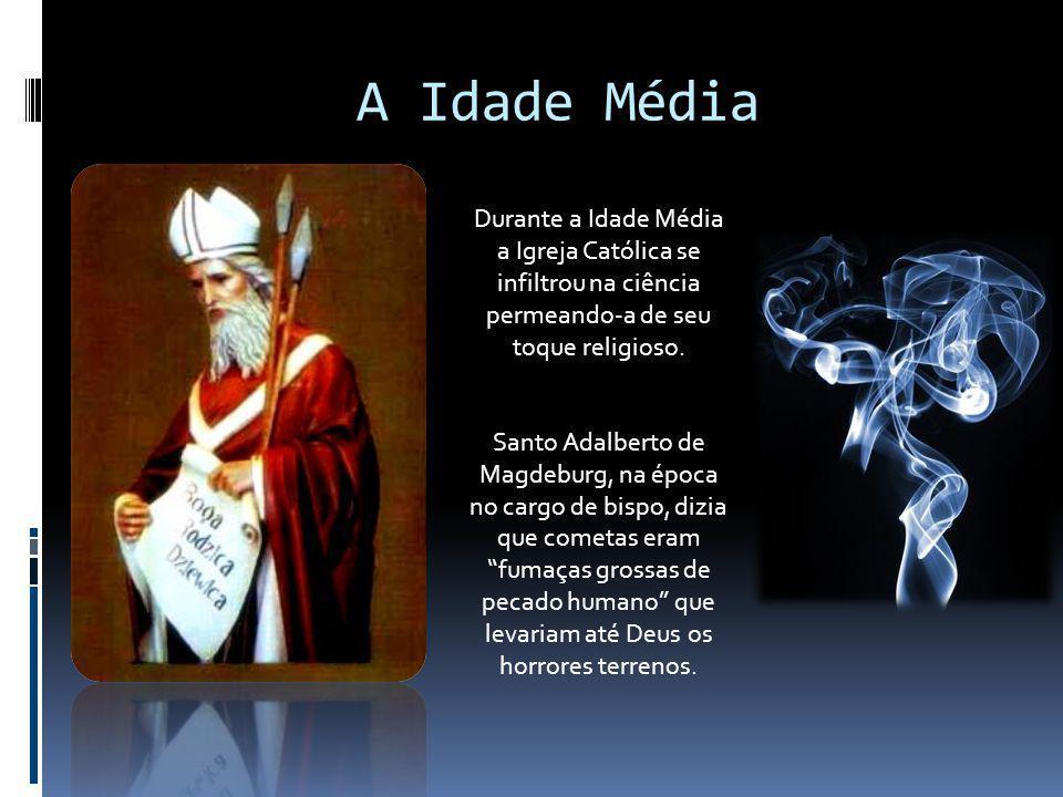 A Idade Média Durante a Idade Média a Igreja Católica se infiltrou na ciência permeando-a de seu toque religioso. Santo Adalberto de Magdeburg, na épo