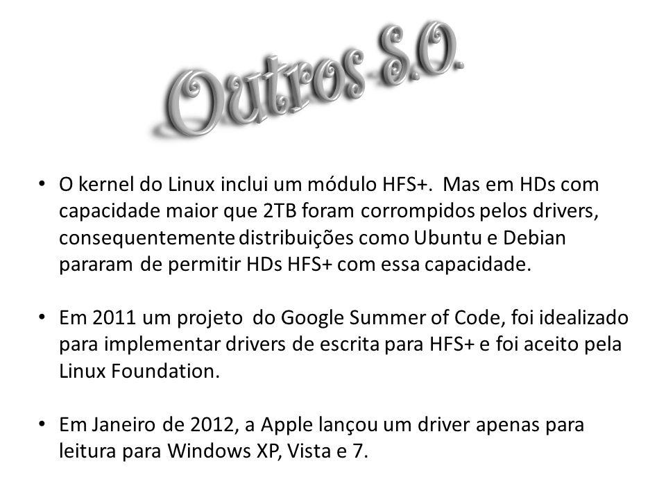 O kernel do Linux inclui um módulo HFS+.