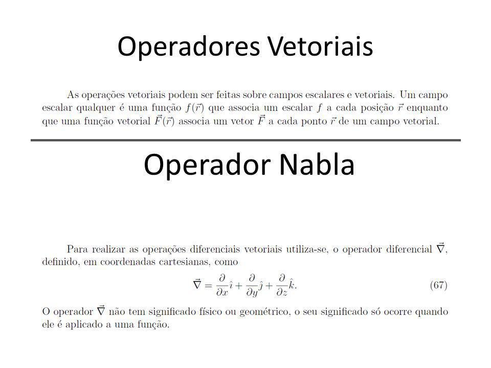 Operadores Vetoriais Operador Nabla