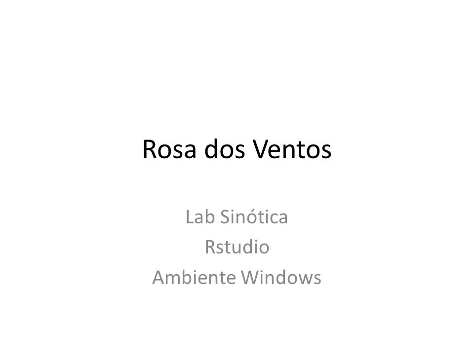 Laboratório didático Ligar o computador e selecionar Windows Usuário: curso1 Senha: curso Criar uma pasta no Desktop com seu nome Copiar para esta pasta os arquivos disponíveis na intranet: – wrplot_inmet.r – ANNN_Sua_Estação_lakes.txt Abrir o RStudio