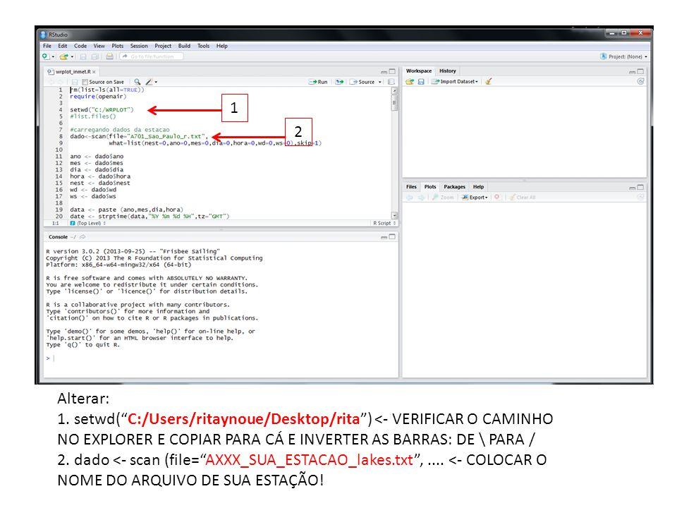 Alterar: 1. setwd(C:/Users/ritaynoue/Desktop/rita) <- VERIFICAR O CAMINHO NO EXPLORER E COPIAR PARA CÁ E INVERTER AS BARRAS: DE \ PARA / 2. dado <- sc