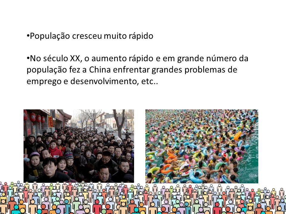 No século XX, o aumento rápido e em grande número da população fez a China enfrentar grandes problemas de emprego e desenvolvimento, etc..