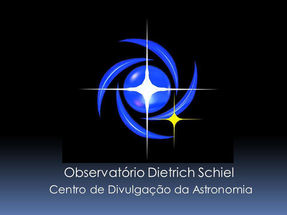 Observatório Dietrich Schiel Centro de Divulgação da Astronomia