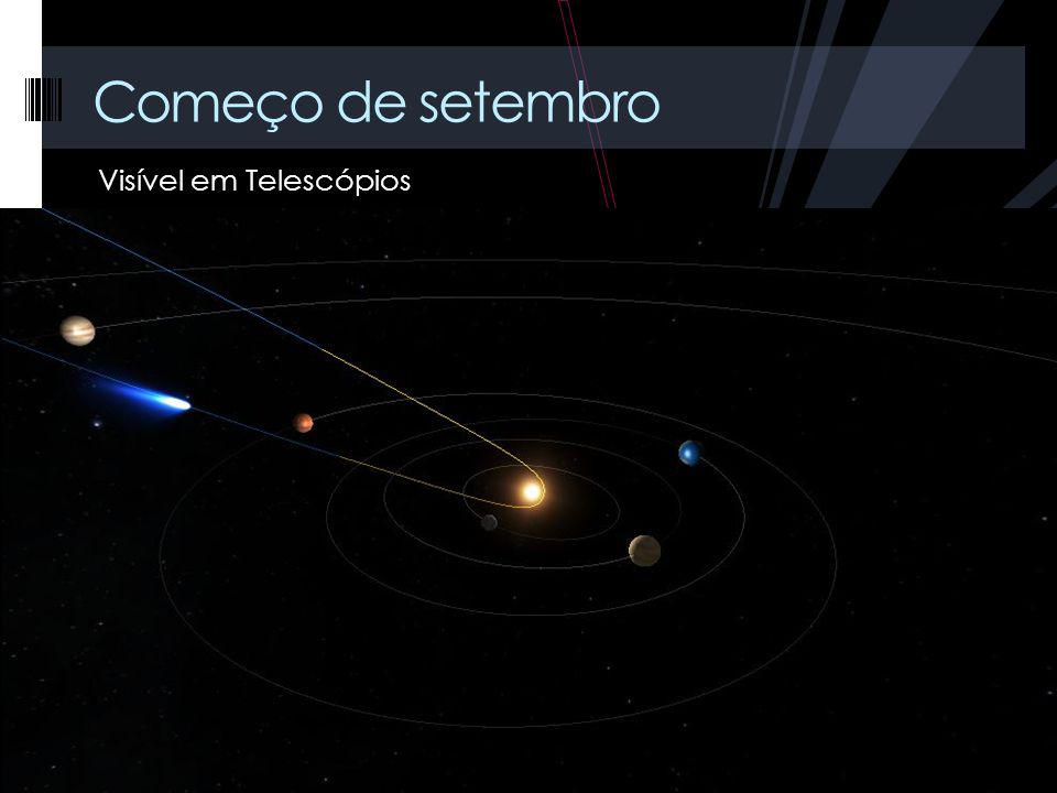 Visível em Telescópios Começo de setembro
