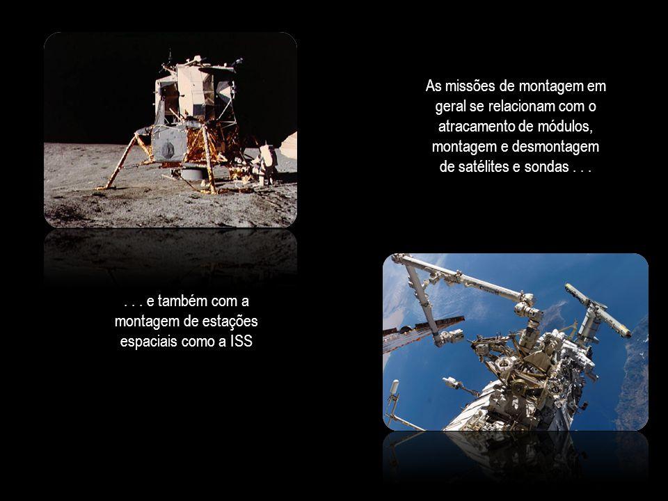 As missões de montagem em geral se relacionam com o atracamento de módulos, montagem e desmontagem de satélites e sondas...... e também com a montagem