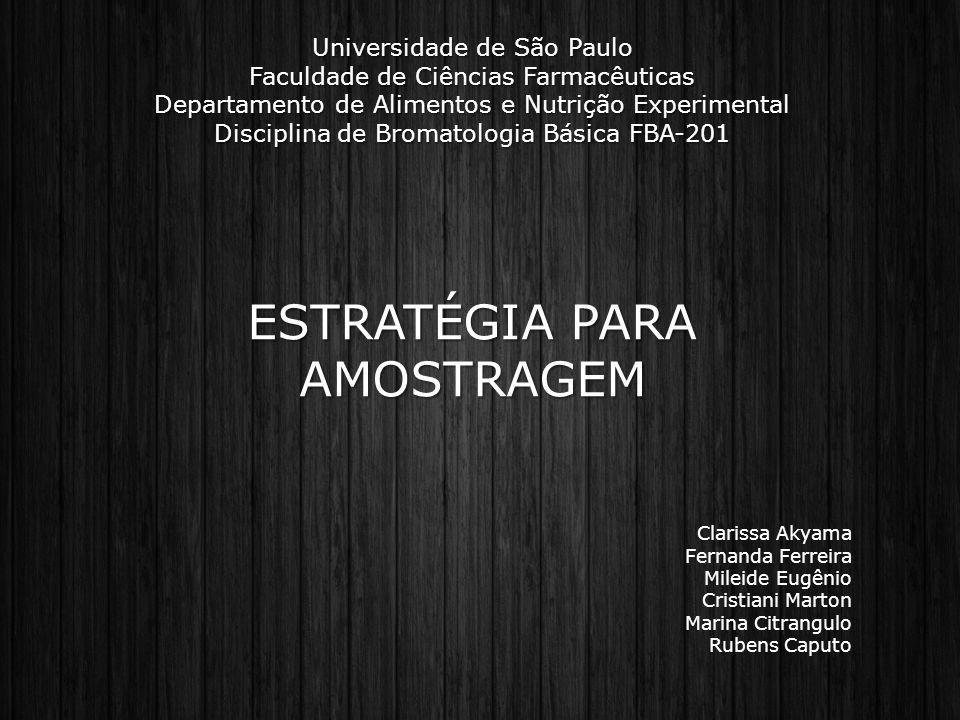 Universidade de São Paulo Faculdade de Ciências Farmacêuticas Departamento de Alimentos e Nutrição Experimental Disciplina de Bromatologia Básica FBA-