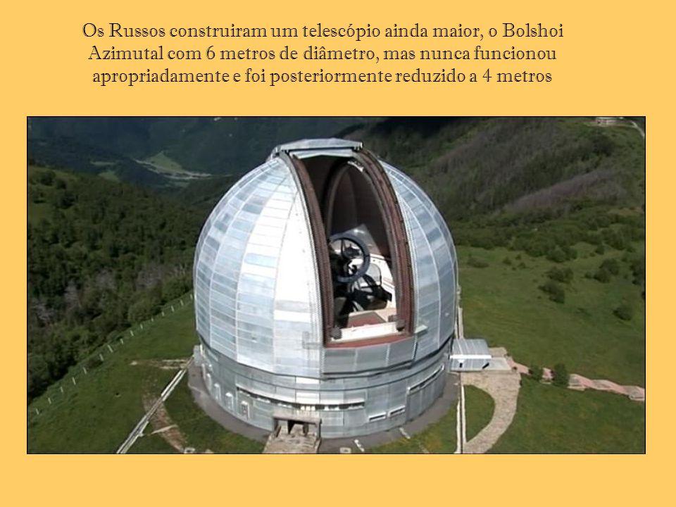 Os Russos construiram um telescópio ainda maior, o Bolshoi Azimutal com 6 metros de diâmetro, mas nunca funcionou apropriadamente e foi posteriormente