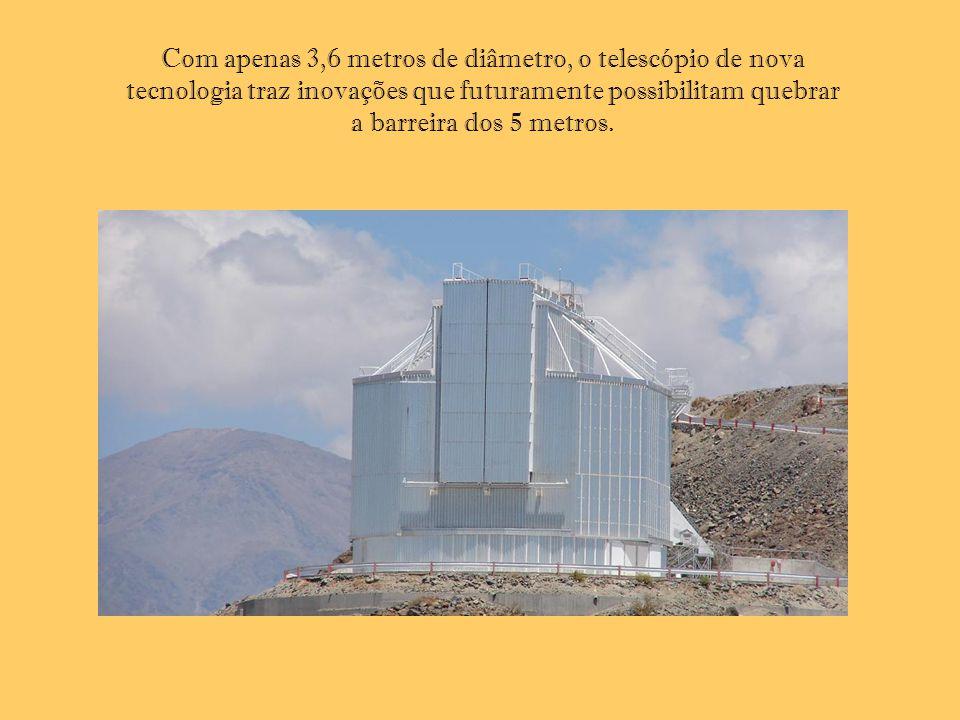 Com apenas 3,6 metros de diâmetro, o telescópio de nova tecnologia traz inovações que futuramente possibilitam quebrar a barreira dos 5 metros.