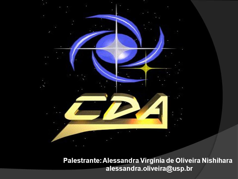 Palestrante: Alessandra Virgínia de Oliveira Nishihara alessandra.oliveira@usp.br