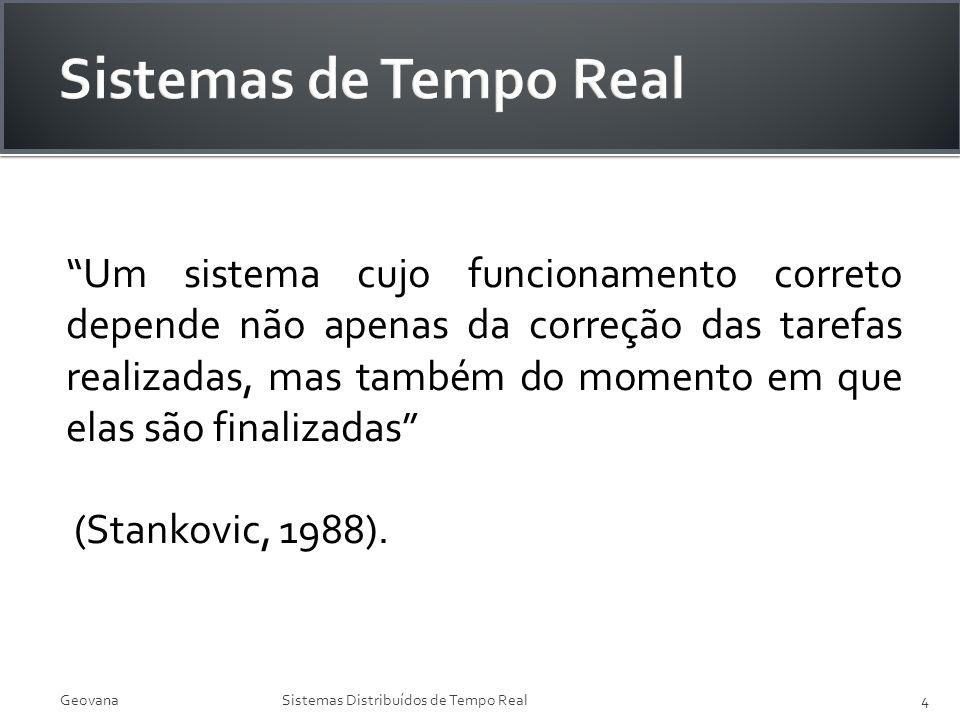 Um sistema cujo funcionamento correto depende não apenas da correção das tarefas realizadas, mas também do momento em que elas são finalizadas (Stanko