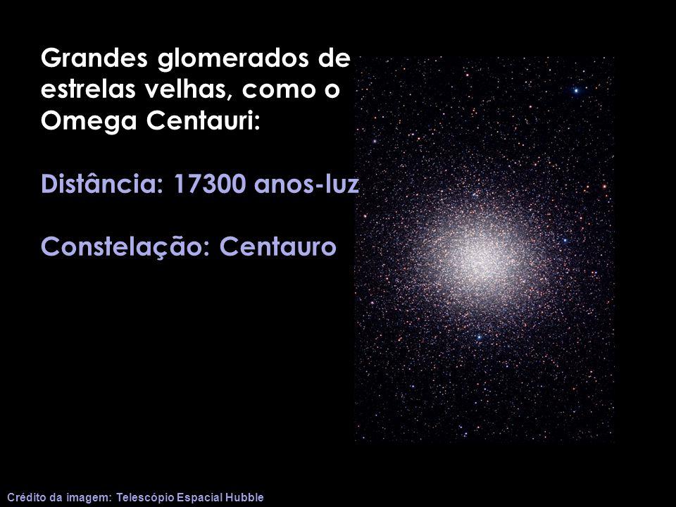 Grandes glomerados de estrelas velhas, como o Omega Centauri: Distância: 17300 anos-luz Constelação: Centauro Crédito da imagem: Telescópio Espacial H