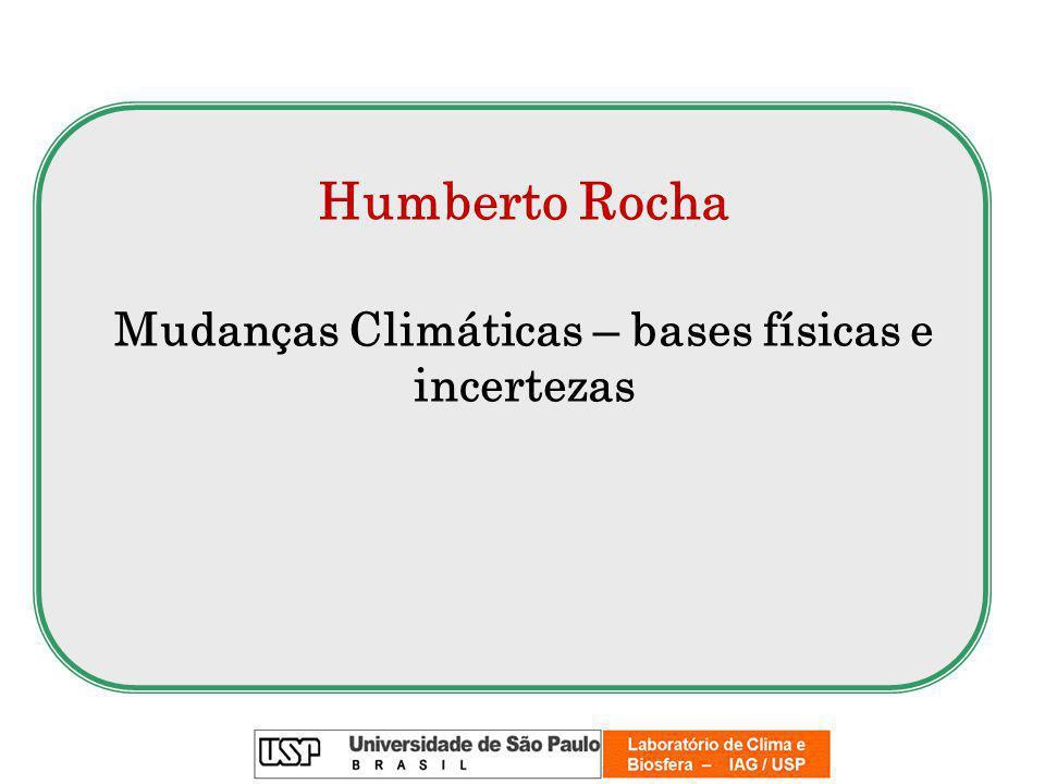 Humberto Rocha Mudanças Climáticas – bases físicas e incertezas